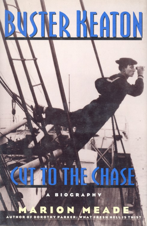 Meade, Marion - Buster Keaton Cut to the Chase