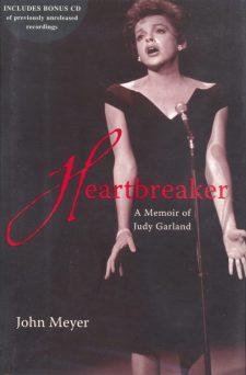 Meyer, John - Heartbreaker a Memoir of Judy Garland