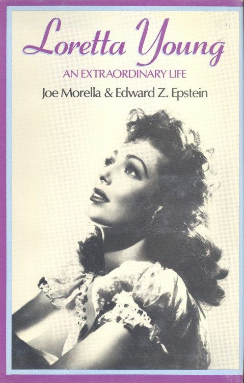 Morella, Joe - Loretta Young An Extraordinary Life