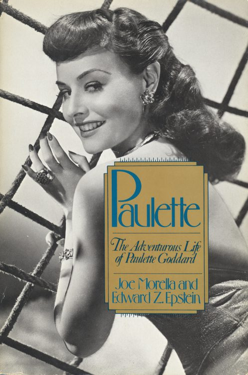 Morella, Joe - Paulette the Adventurous Life of Paulette Goddard