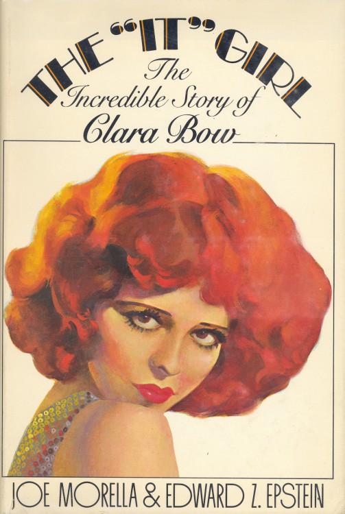 Morella, Joe - The It Girl The Incredible Story of Clara Bow
