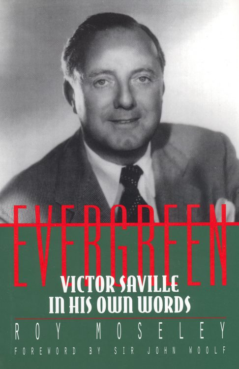 Moseley, Roy - Evergreen Victor Saville in His Own Words
