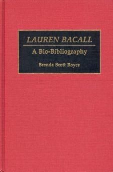 Royce, Brenda Scott - Lauren Bacall a Bio-Bibliography