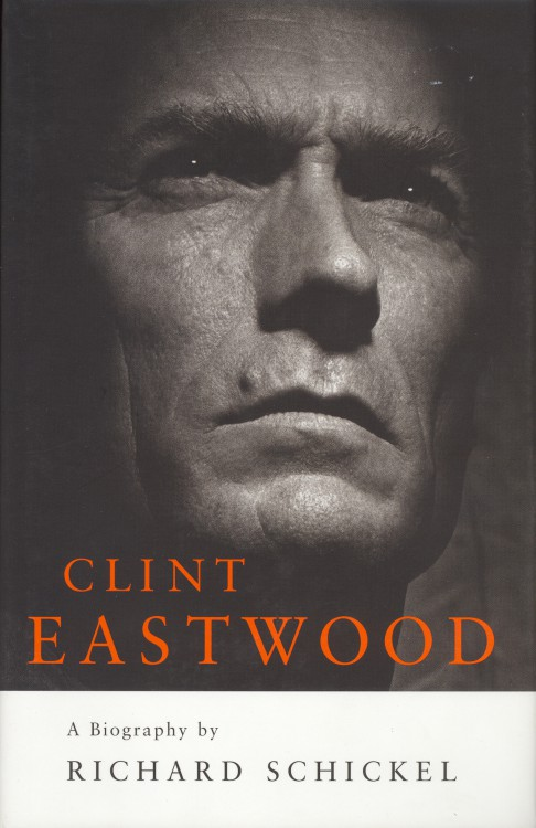 Schickel, Richard - Clint Eastwood