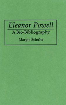 Schultz, Margie - Eleanor Powell a Bio-Bibliography