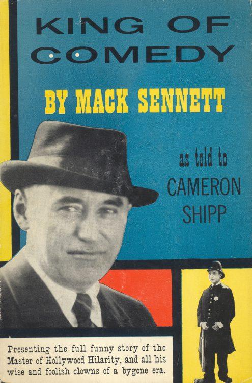 Sennett, Mack - King of Comedy