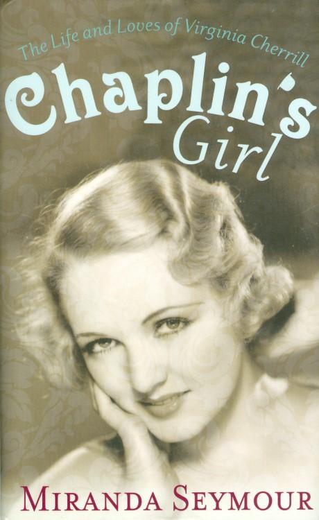 Seymour, Miranda - Chaplin's Girl