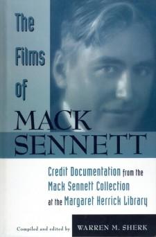 Sherk, Warren M - The Films of Mack Sennett