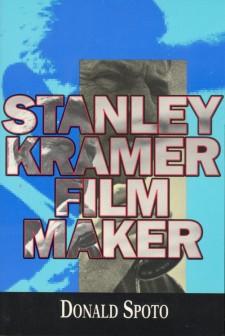 Spoto, Donald - Stanley Kramer Filmmaker