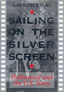 Suid, Lawrence - Sailing on the Silver Screen