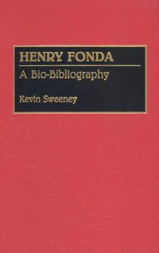 Sweeney, Kevin - Henry Fonda a Bio-Bibliography