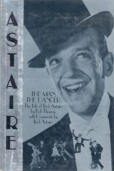 Thomas, Bob - Astaire The Man, The Dancer