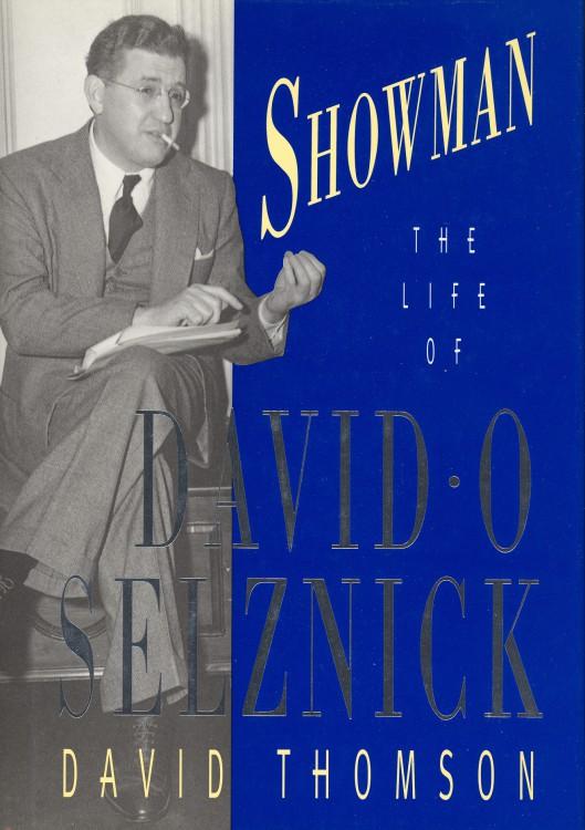 Thomson, David - David O Selznick, Showman