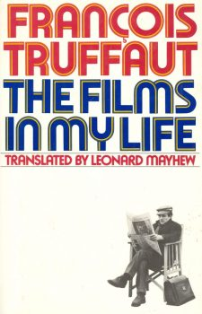 Truffaut, François - The Films In My Life