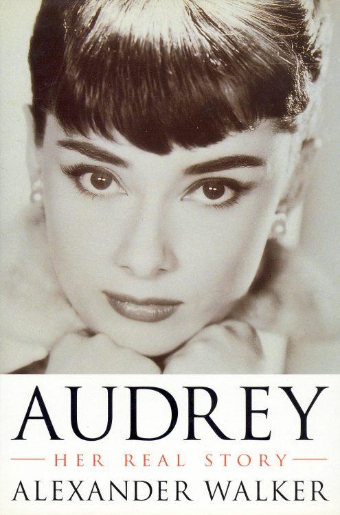 Walker, Alexander - Audrey, Her Real Story
