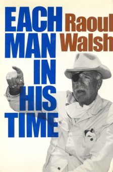 Walsh, Raoul - Each Man In His Time