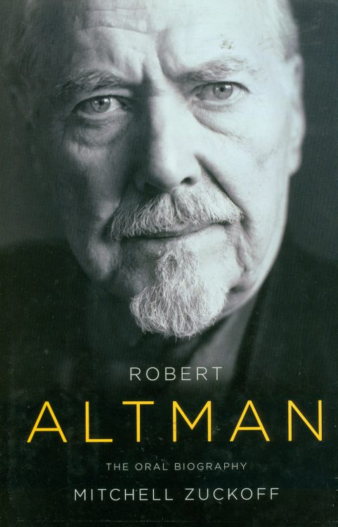 Zuckoff, Mitchell - Robert Altman, The Oral Biography