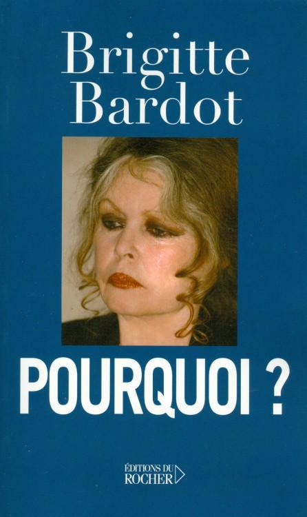 Bardot, Brigitte - Pourquoi
