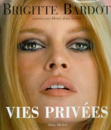 Bardot, Brigitte - Vies Privées