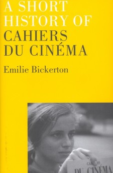 Bickerton, Emilie - A Short Story of Cahiers du Cinema