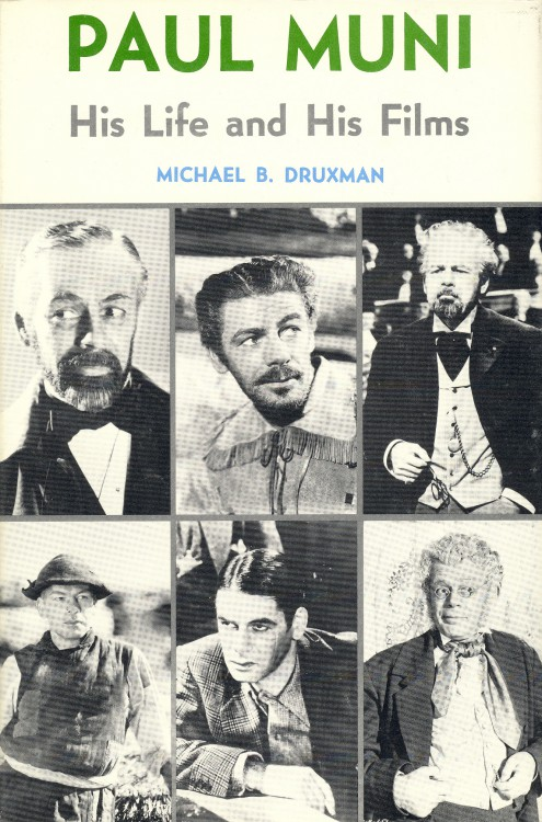 Druxman, Michael B - Paul Muni His Life and His Films
