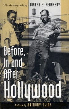 Henabery, Joseph E - Before, In and After Hollywood