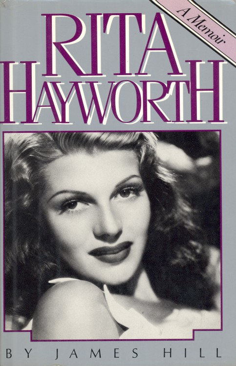 Hill, James - Rita Hayworth, A Memoir