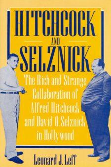 Leff, Leonard J - Hitchcock and Selznick