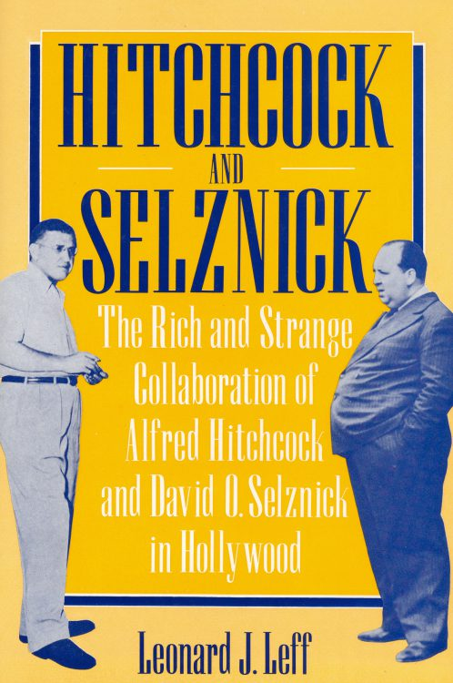 Leff, Leonard J - Hitchcock and Selznick