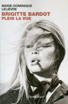 Leliièvre, Marie-Dominique - Brigitte Bardot plein la vue