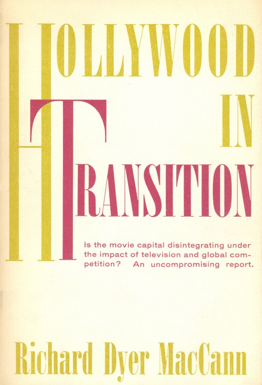 MacCann, Richard Dyer - Hollywood in Transition