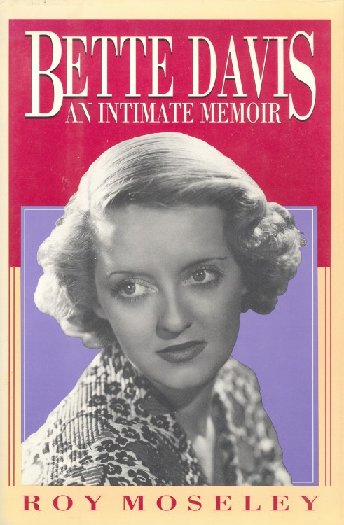 Moseley, Roy - Bette Davis, An Intimate Memoir