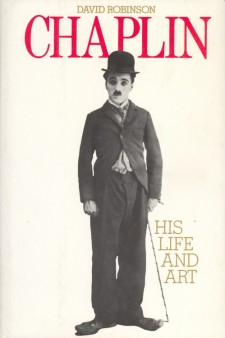 Robinson, David - Chaplin His Life and Art