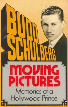 Schulberg, Budd - Moving Pictures