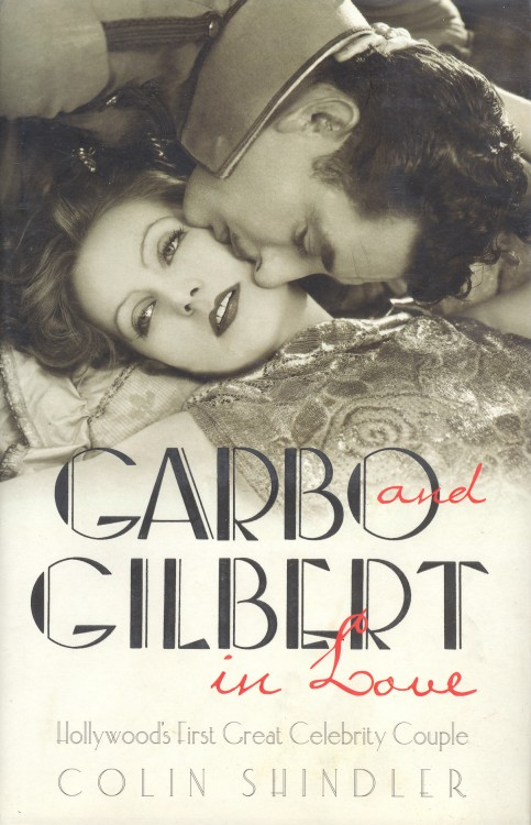 Shindler, Colin - Garbo and Gilbert in Love