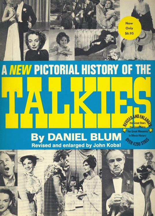 Blum, Daniel - A New Pictorial History of the Talkies