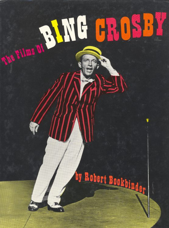 Bookbinder, Robert - The Films of Bing Crosby