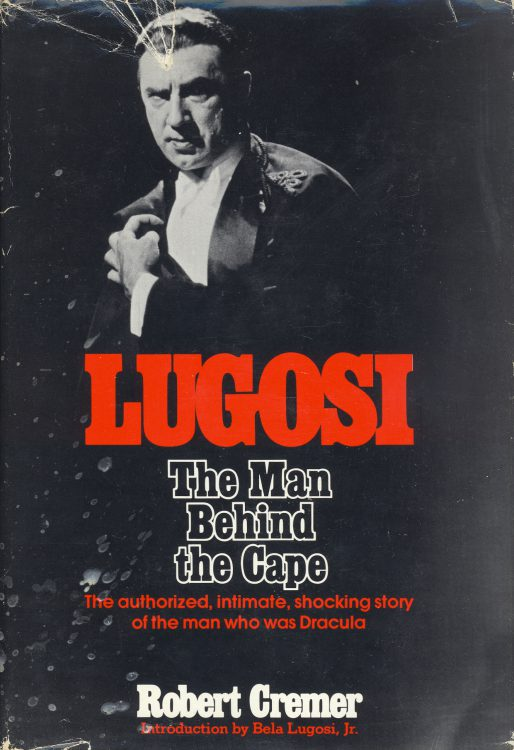 Cremer, Robert - Lugosi The Man Behind the Cape