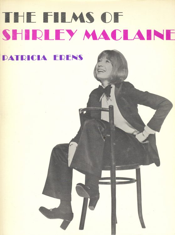 Erens, Patricia - The Films of Shirley MacLaine