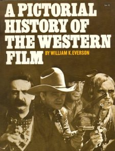 Everson, William K - A Pictorial History of the Western Film