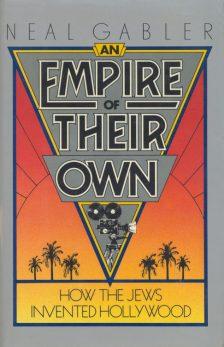 Gabler, Neal - An Empire of Their Own