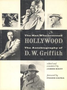 Griffith, D W - The Man Who Invented Hollywood