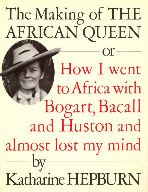 Hepburn, Katharine - The Making of The African Queen