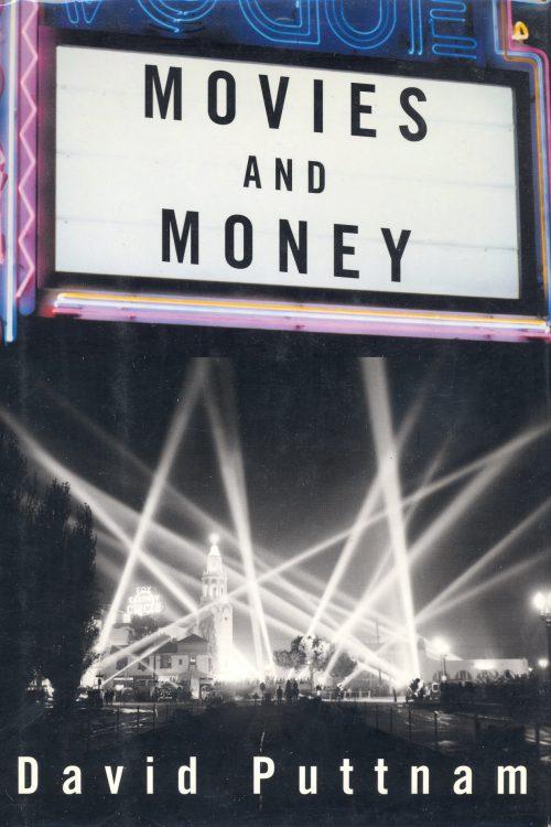 Puttnam, David - Movies and Money