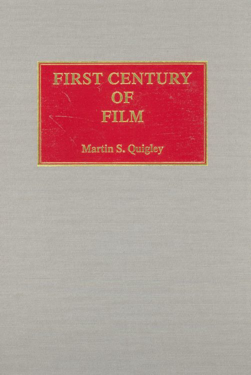 Quigley, Martin S - The First Century of Film