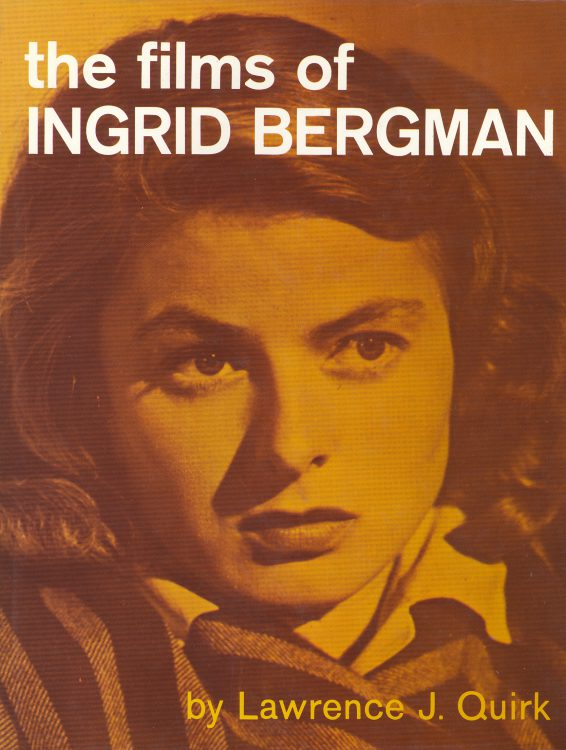 Quirk, Lawrence J - The Films of Ingrid Bergman