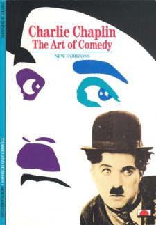 Robinson, David - Charlie Chaplin, The Art of Comedy