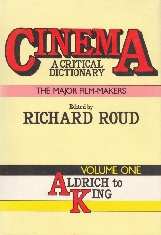 Roud, Richard - Cinema, A Critical Dictionary volume one