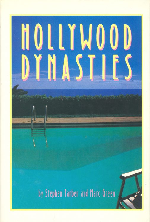Stephen Farber - Hollywood Dynasties
