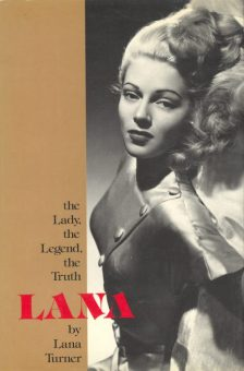 Turner, Lana - Lana Turner, The Lady, The legend, The Truth